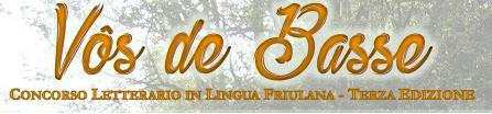 Concorso Letterario in Lingua Friulana Vôs de Basse
